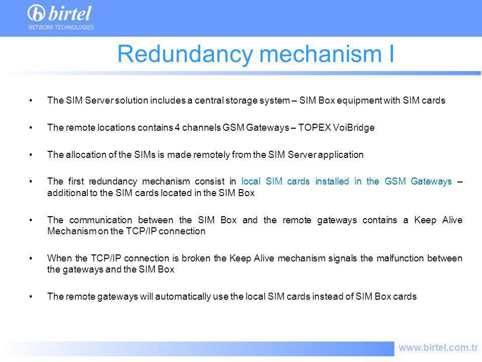 www.birtel.com.tr Redundancy mechanism I The SIM Server solution includes a central storage system – SIM Box equipment with SIM cards The remote locat