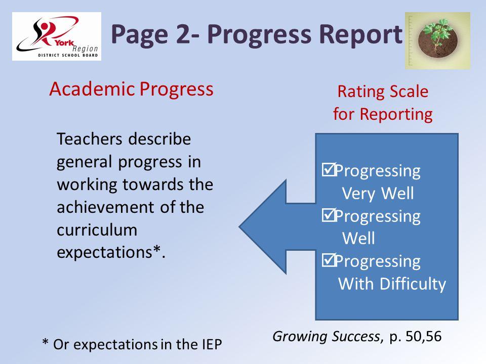 Page 2- Progress Report Academic Progress Teachers describe general progress in working towards the achievement of the curriculum expectations*. Progr