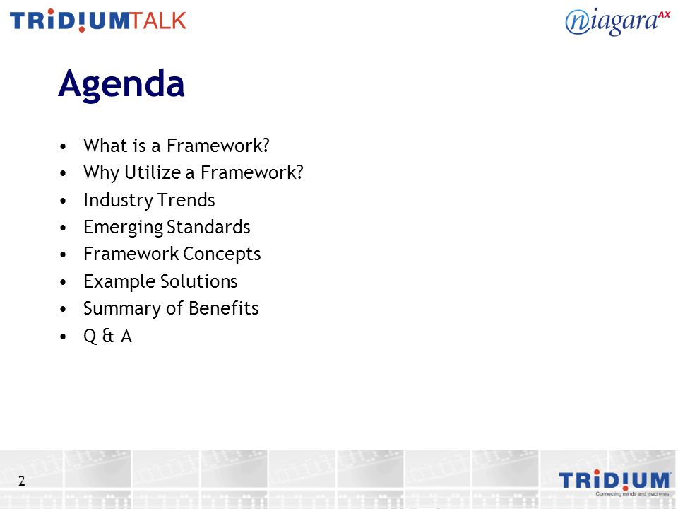 2 Agenda What is a Framework? Why Utilize a Framework? Industry Trends Emerging Standards Framework Concepts Example Solutions Summary of Benefits Q &