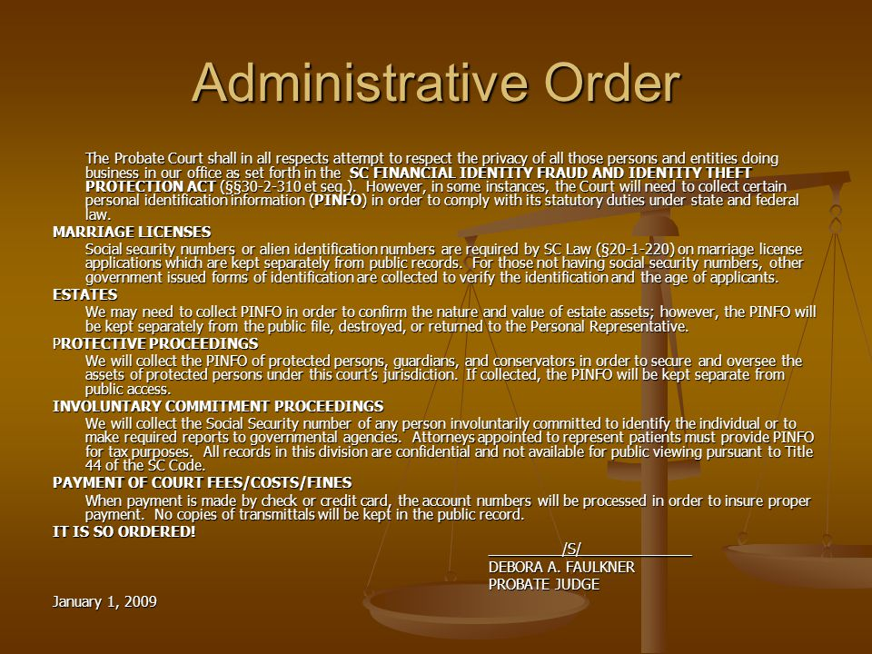 Administrative Order The Probate Court shall in all respects attempt to respect the privacy of all those persons and entities doing business in our of
