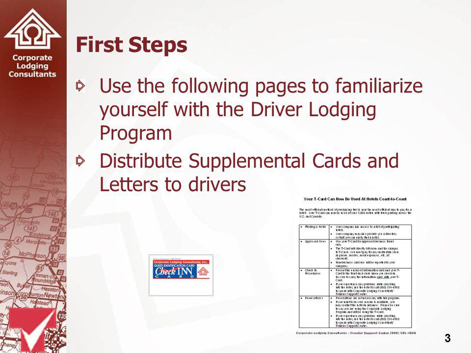 3 First Steps Use the following pages to familiarize yourself with the Driver Lodging Program Distribute Supplemental Cards and Letters to drivers