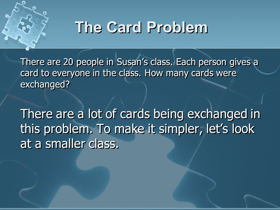 The Card Problem There are 20 people in Susans class.