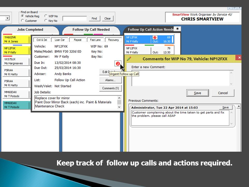 Keep track of follow up calls and actions required.