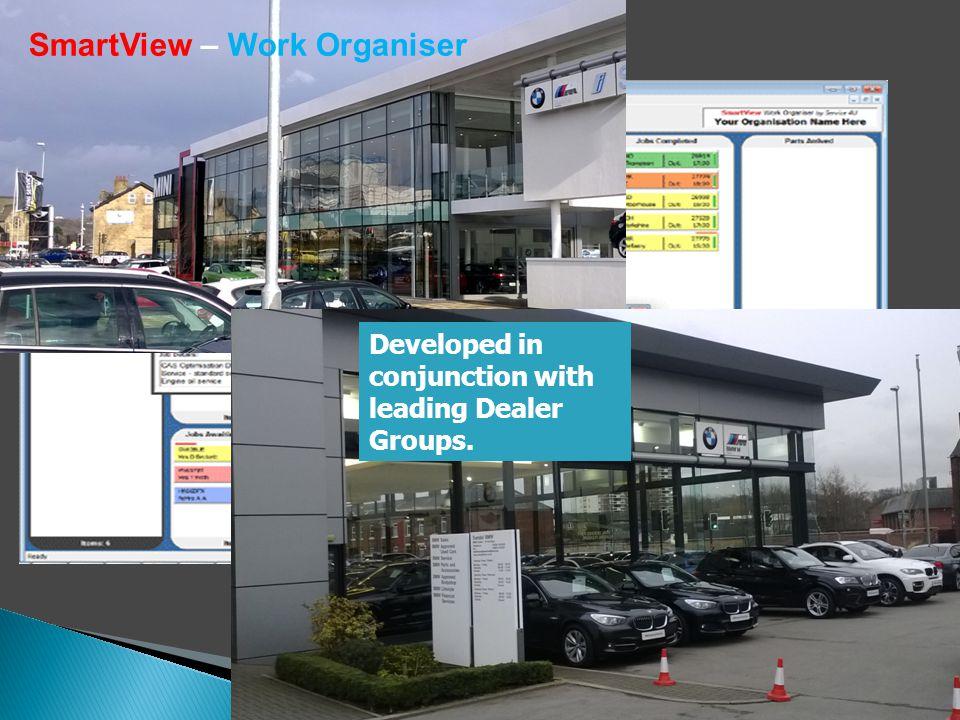 SmartView – Work Organiser Developed in conjunction with leading Dealer Groups.