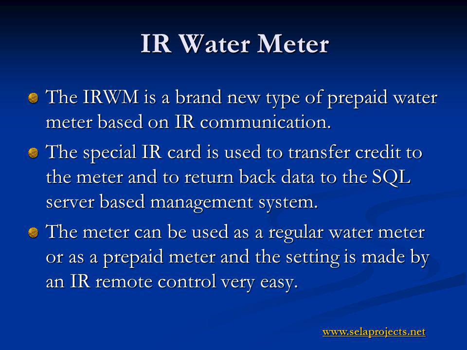 IR Water Meter The IRWM is a brand new type of prepaid water meter based on IR communication.