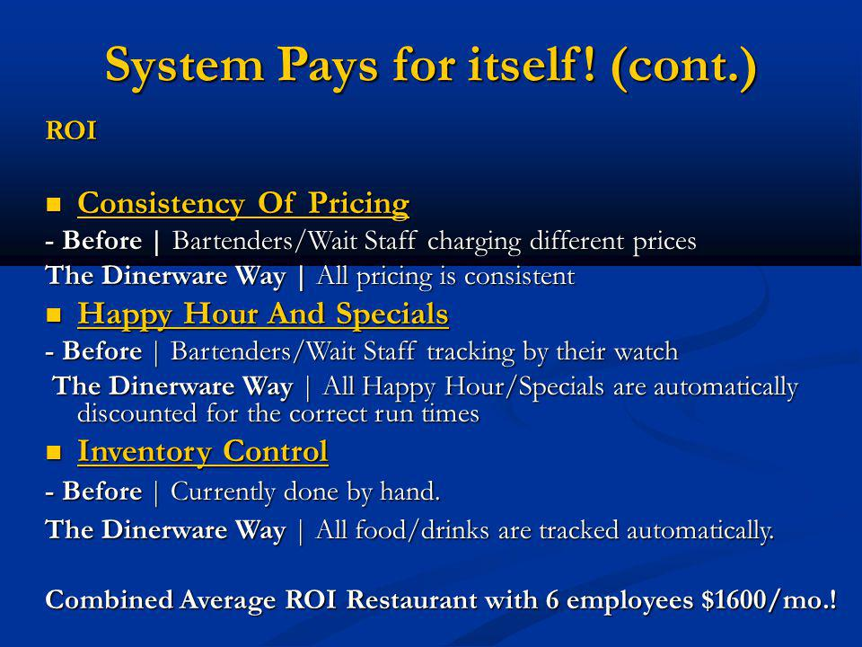System Pays for itself.
