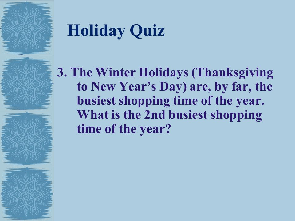 Holiday Quiz 3.