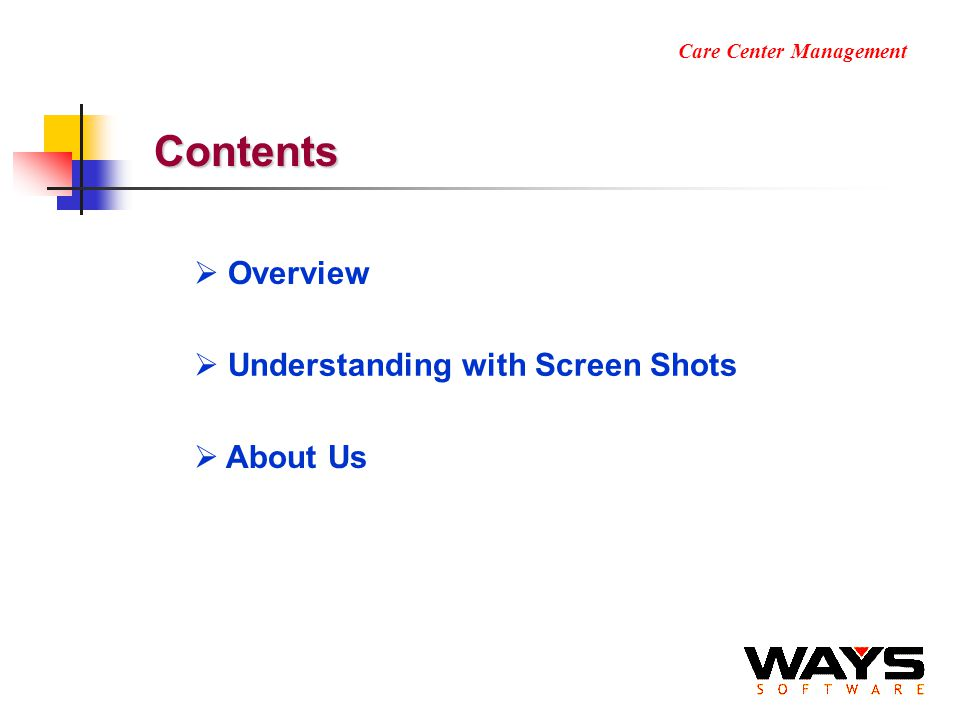 Care Center Management Contents Overview Understanding with Screen Shots About Us