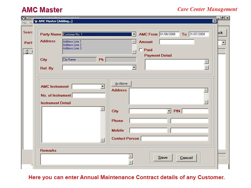 AMC Master Care Center Management Here you can enter Annual Maintenance Contract details of any Customer.