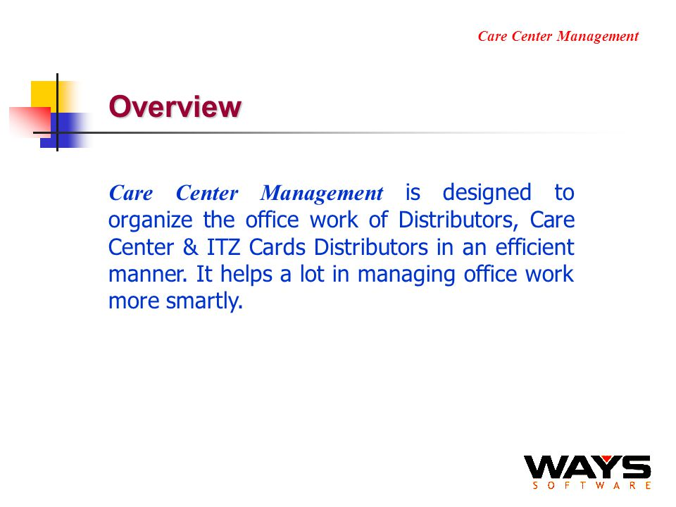 Overview Care Center Management is designed to organize the office work of Distributors, Care Center & ITZ Cards Distributors in an efficient manner.