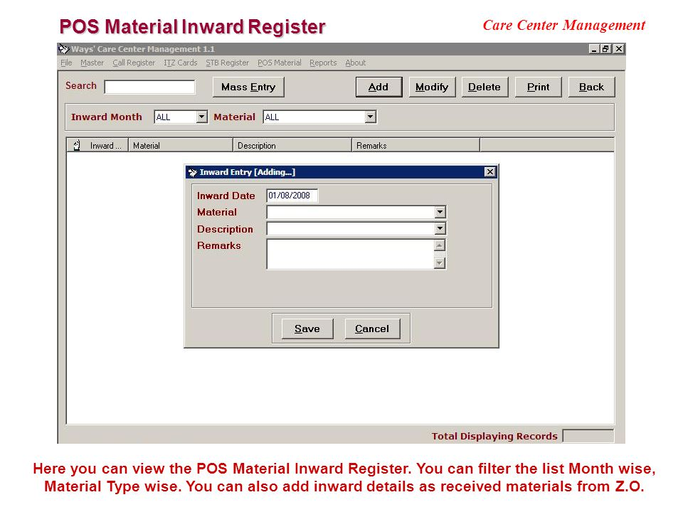 POS Material Inward Register Care Center Management Here you can view the POS Material Inward Register. You can filter the list Month wise, Material T