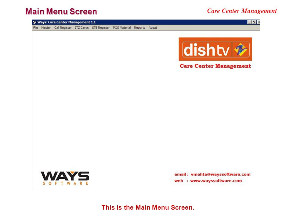 Main Menu Screen Care Center Management This is the Main Menu Screen.