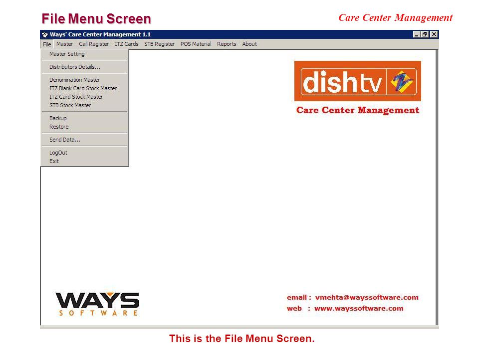 File Menu Screen Care Center Management This is the File Menu Screen.