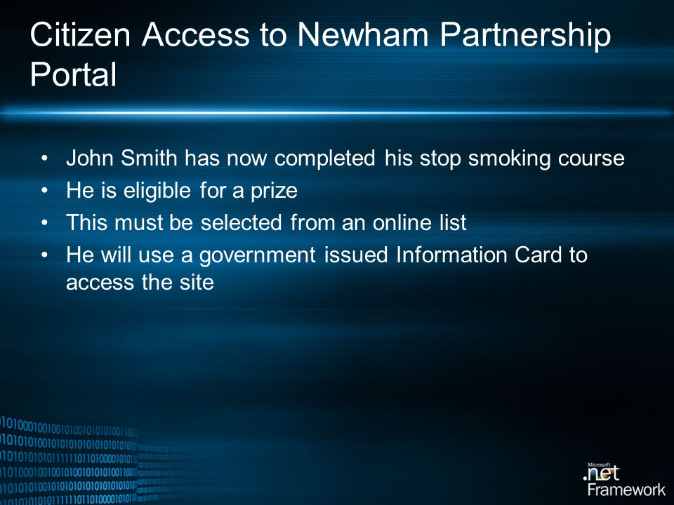 Citizen Access to Newham Partnership Portal John Smith has now completed his stop smoking course He is eligible for a prize This must be selected from