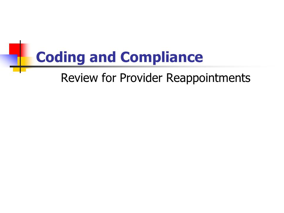 Coding and Compliance Review for Provider Reappointments