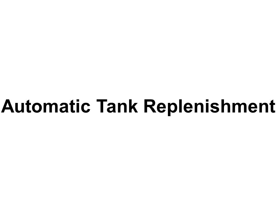 Automatic Tank Replenishment