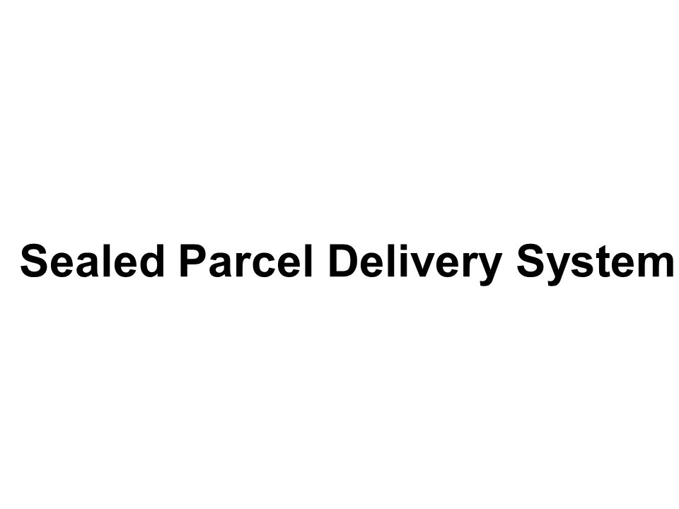 Sealed Parcel Delivery System