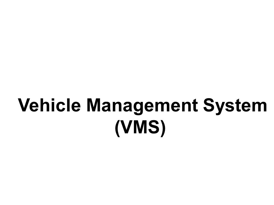 Vehicle Management System (VMS)