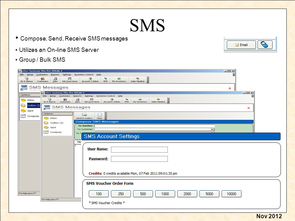 Nov 2012 SMS Compose, Send, Receive SMS messages Utilizes an On-line SMS Server Group / Bulk SMS