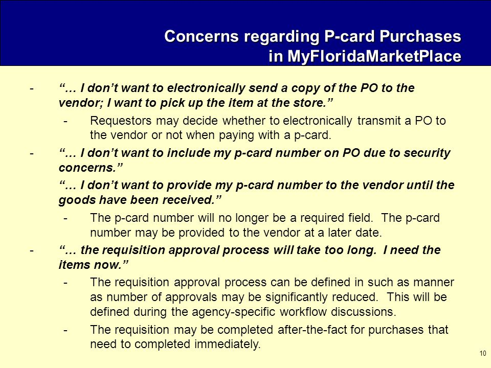 10 Concerns regarding P-card Purchases in MyFloridaMarketPlace -… I dont want to electronically send a copy of the PO to the vendor; I want to pick up the item at the store.