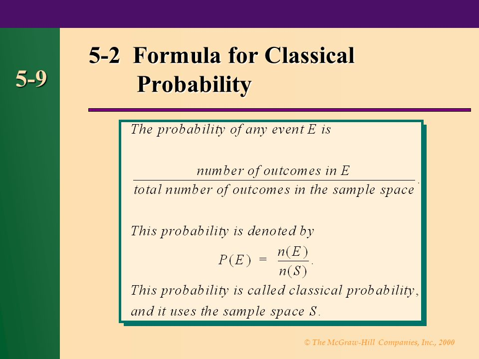 © The McGraw-Hill Companies, Inc., 2000 5-40 conditional probability The conditional probability of an event B in relationship to an event A is the probability that an event B occurs after event A has already occurred.