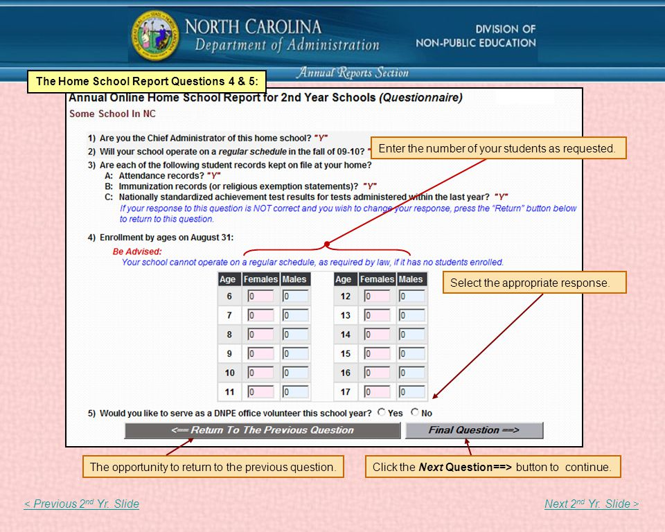 The Home School Report Questions 4 & 5: Click the Next Question==> button to continue.The opportunity to return to the previous question.