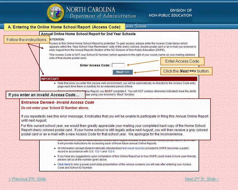 A. Entering the Online Home School Report (Access Code): Enter Access Code.