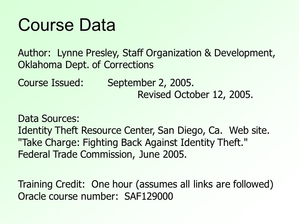 Course Data Author: Lynne Presley, Staff Organization & Development, Oklahoma Dept.