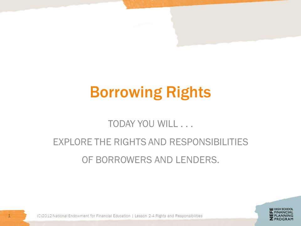 Borrowing Rights TODAY YOU WILL...