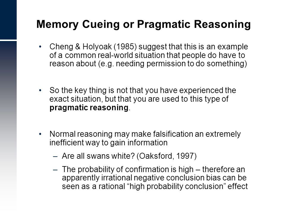 Cheng & Holyoak (1985) suggest that this is an example of a common real-world situation that people do have to reason about (e.g.