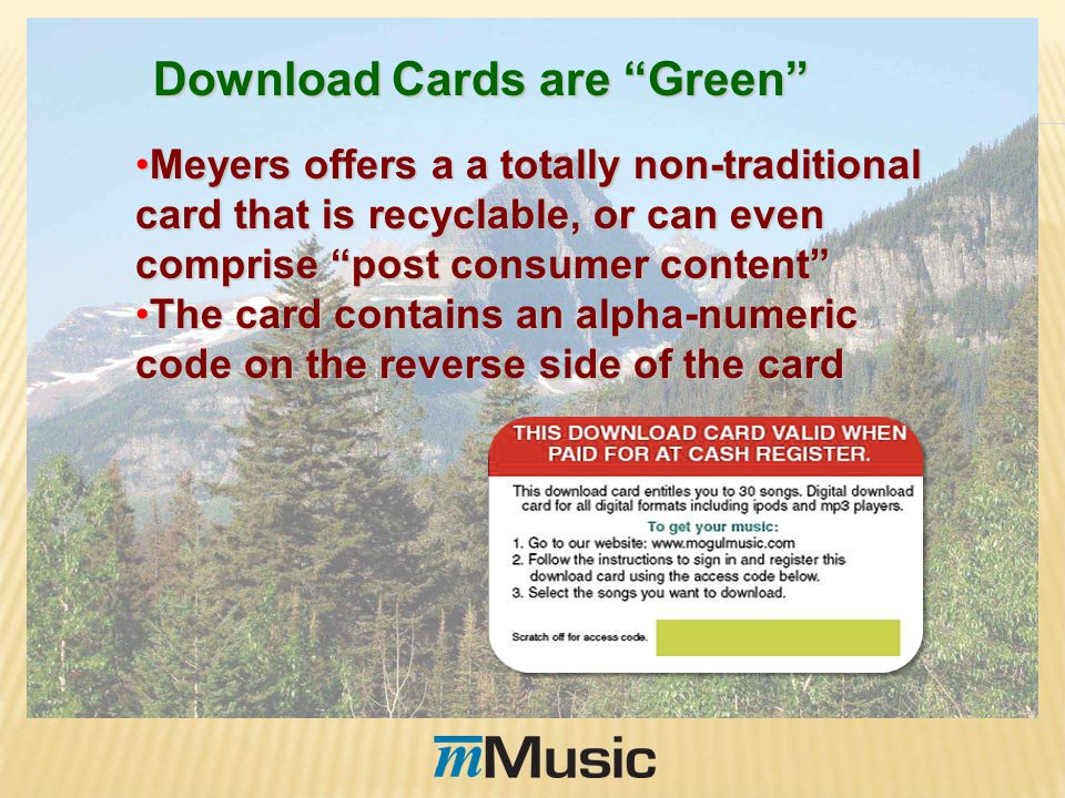 Meyers offers a a totally non-traditional card that is recyclable, or can even comprise post consumer contentMeyers offers a a totally non-traditional card that is recyclable, or can even comprise post consumer content The card contains an alpha-numeric code on the reverse side of the cardThe card contains an alpha-numeric code on the reverse side of the card Download Cards are Green