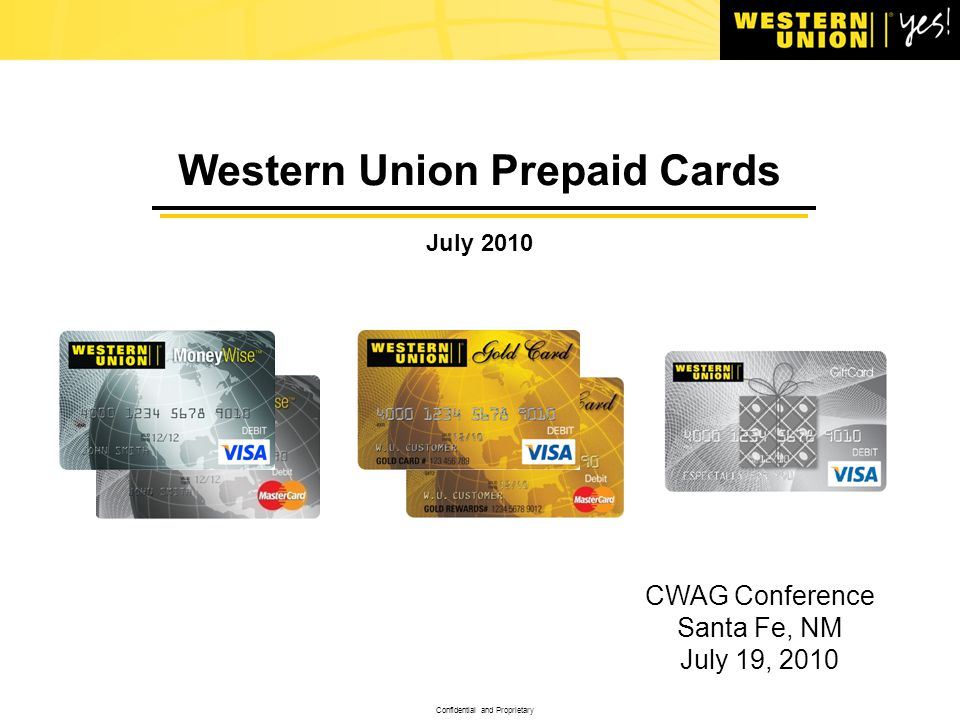 Western Union Prepaid Cards July 2010 CWAG Conference Santa Fe, NM July 19, 2010