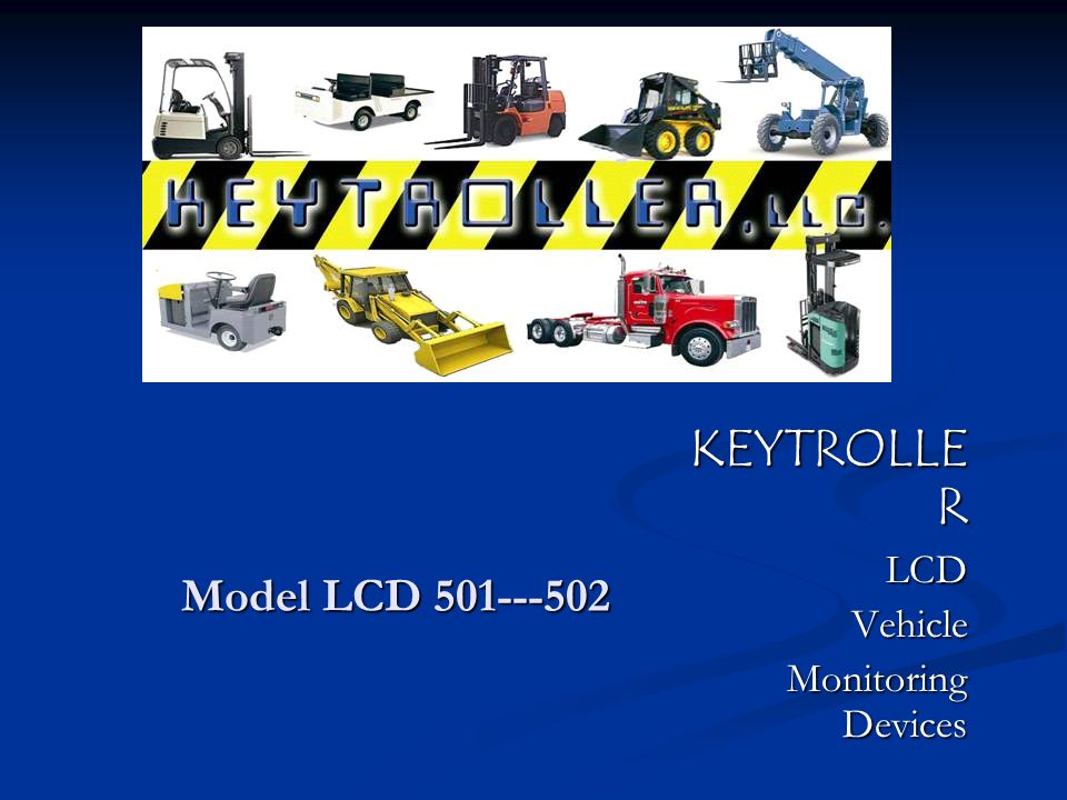 Model LCD 501---502 KEYTROLLE R LCDVehicle Monitoring Devices Monitoring Devices