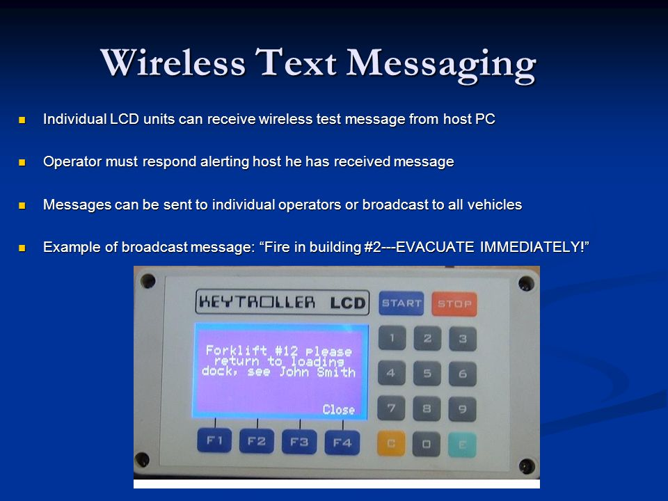 Wireless Text Messaging Individual LCD units can receive wireless test message from host PC Individual LCD units can receive wireless test message fro