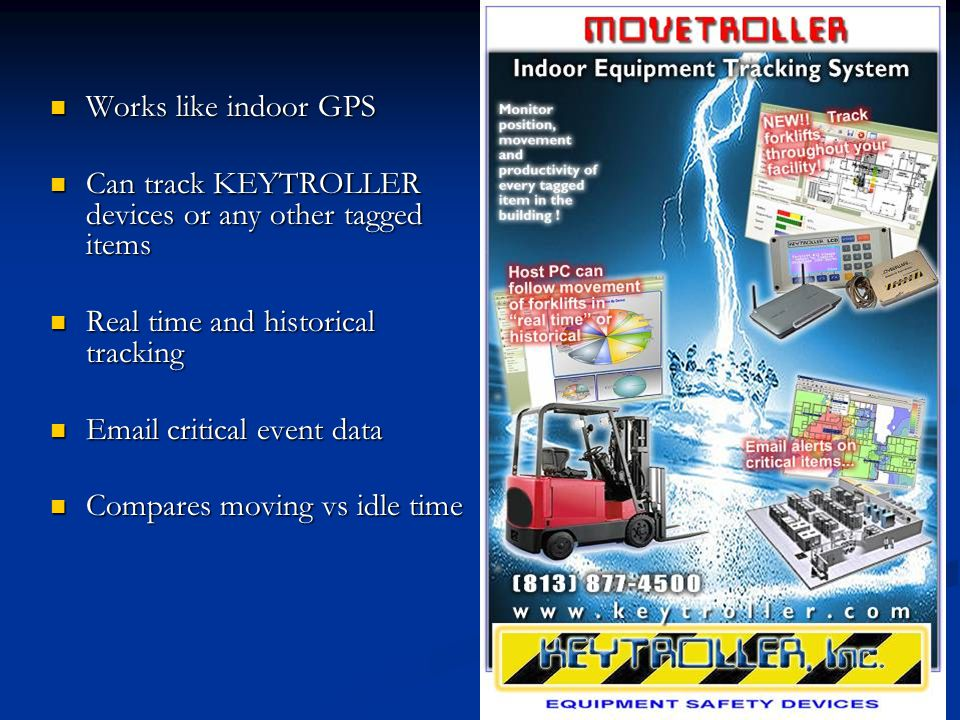 Works like indoor GPS Works like indoor GPS Can track KEYTROLLER devices or any other tagged items Can track KEYTROLLER devices or any other tagged it