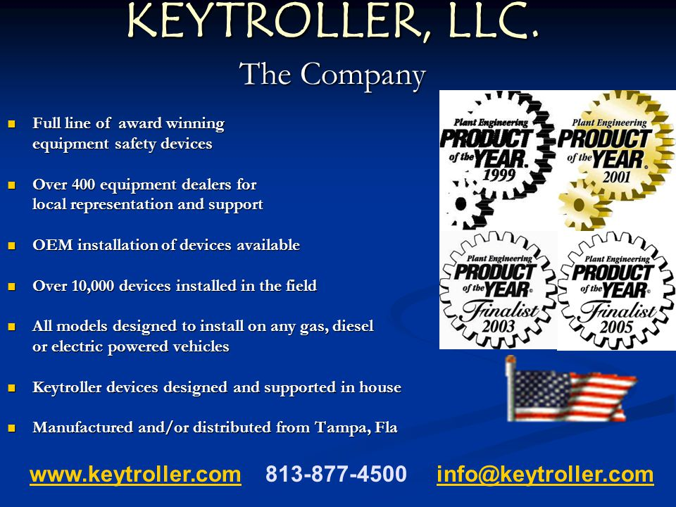 KEYTROLLER, LLC. The Company Full line of award winning Full line of award winning equipment safety devices equipment safety devices Over 400 equipmen