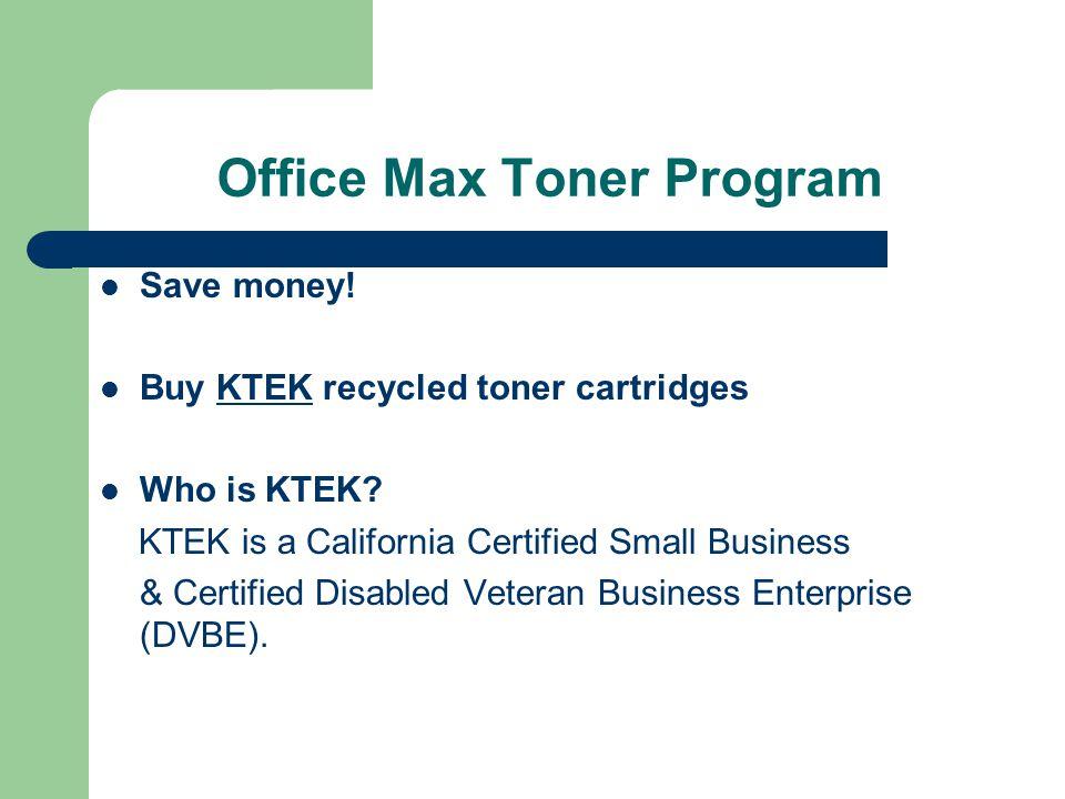 Office Max Toner Program Save money. Buy KTEK recycled toner cartridges Who is KTEK.