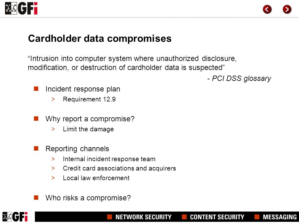 Cardholder data compromises Intrusion into computer system where unauthorized disclosure, modification, or destruction of cardholder data is suspected