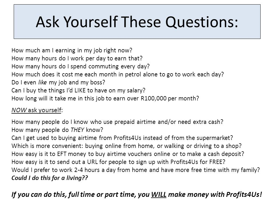 Ask Yourself These Questions: How much am I earning in my job right now.
