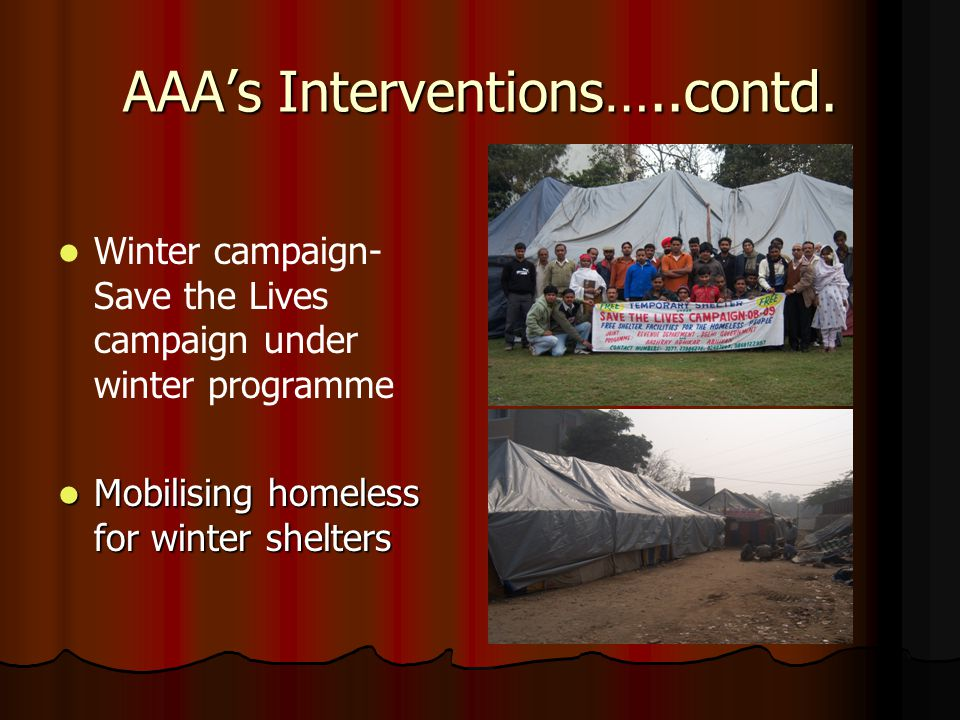 AAAs Interventions Shelter Advocacy, creation and Management 24 hours open shelters Partnership between Govt.