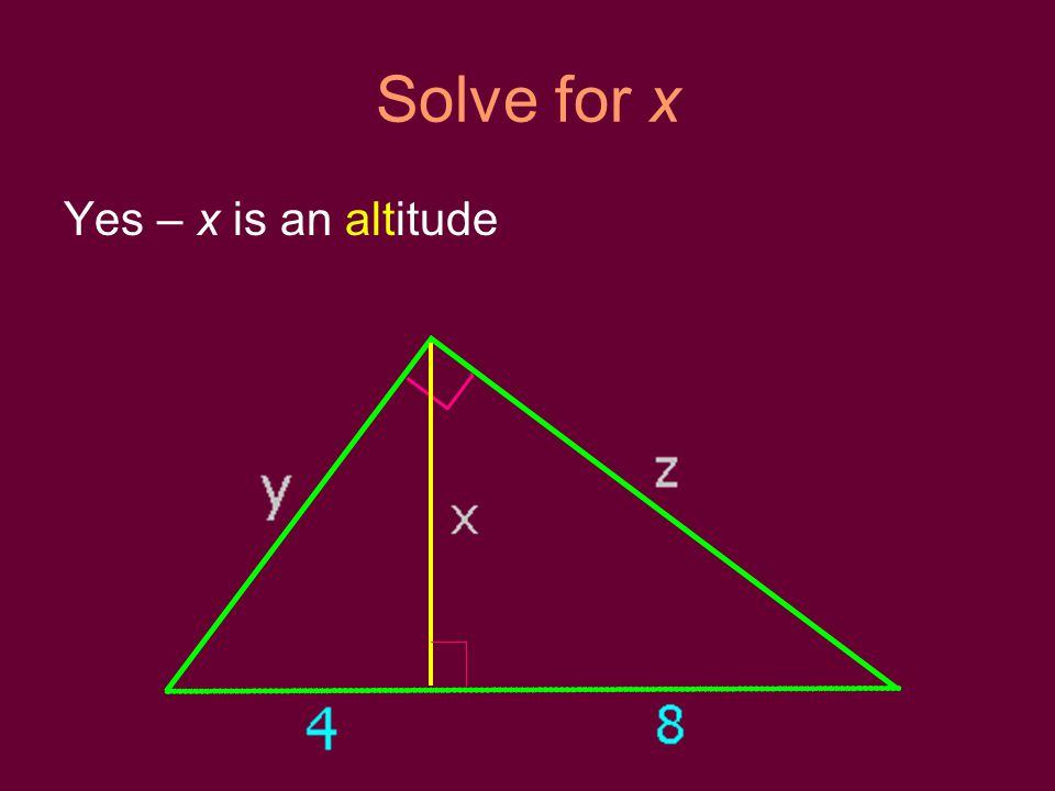 Solve for x Yes – x is an altitude