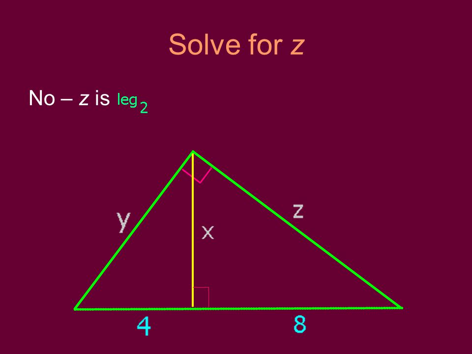 Solve for z No – z is