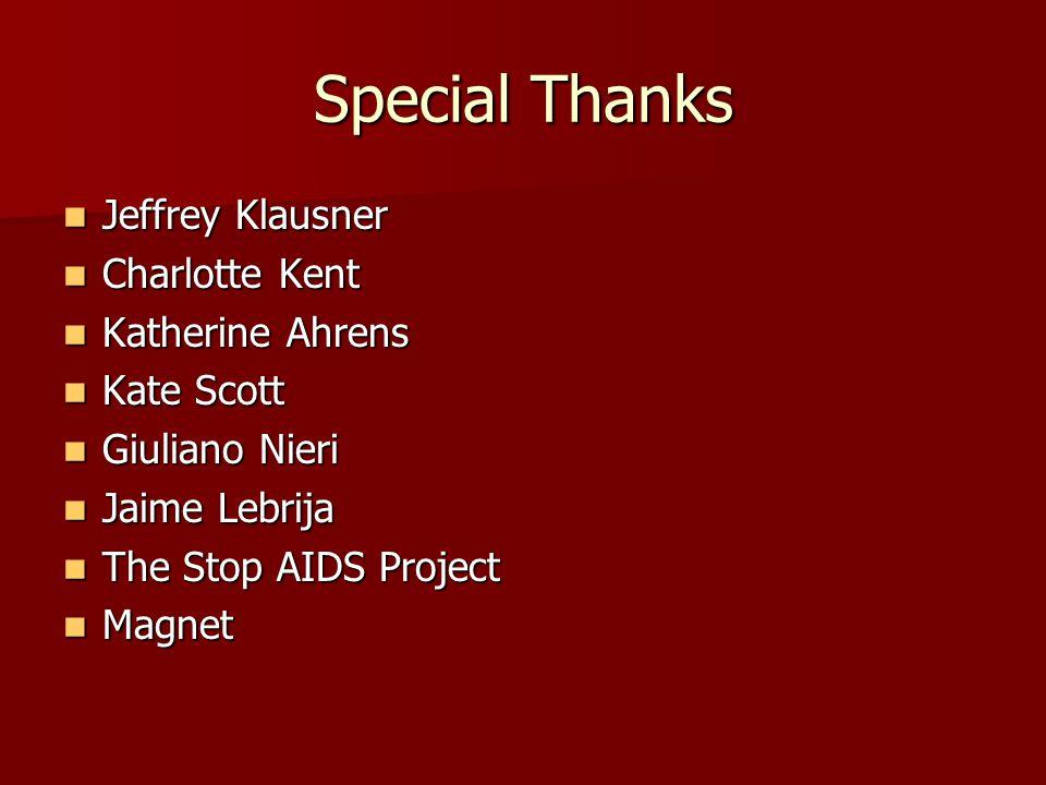 Special Thanks Jeffrey Klausner Jeffrey Klausner Charlotte Kent Charlotte Kent Katherine Ahrens Katherine Ahrens Kate Scott Kate Scott Giuliano Nieri
