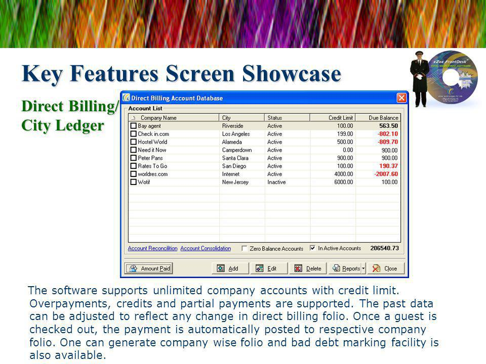 Key Features Screen Showcase The software supports unlimited company accounts with credit limit. Overpayments, credits and partial payments are suppor