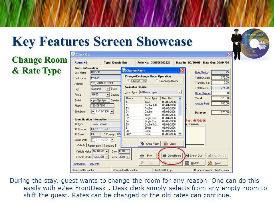 Key Features Screen Showcase During the stay, guest wants to change the room for any reason. One can do this easily with eZee FrontDesk. Desk clerk si