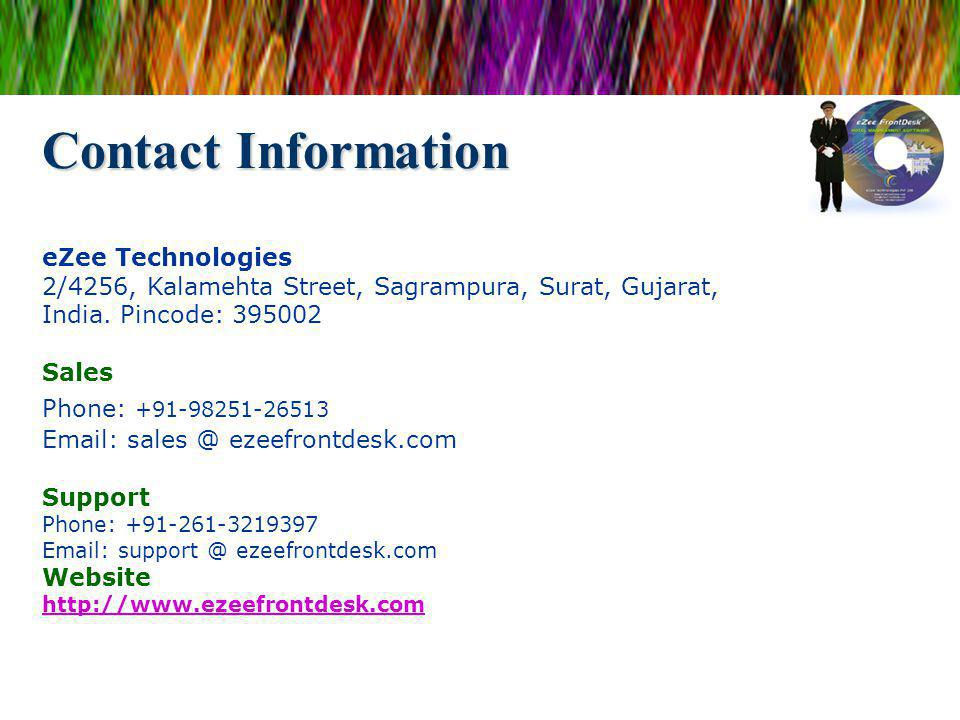 Contact Information eZee Technologies 2/4256, Kalamehta Street, Sagrampura, Surat, Gujarat, India.