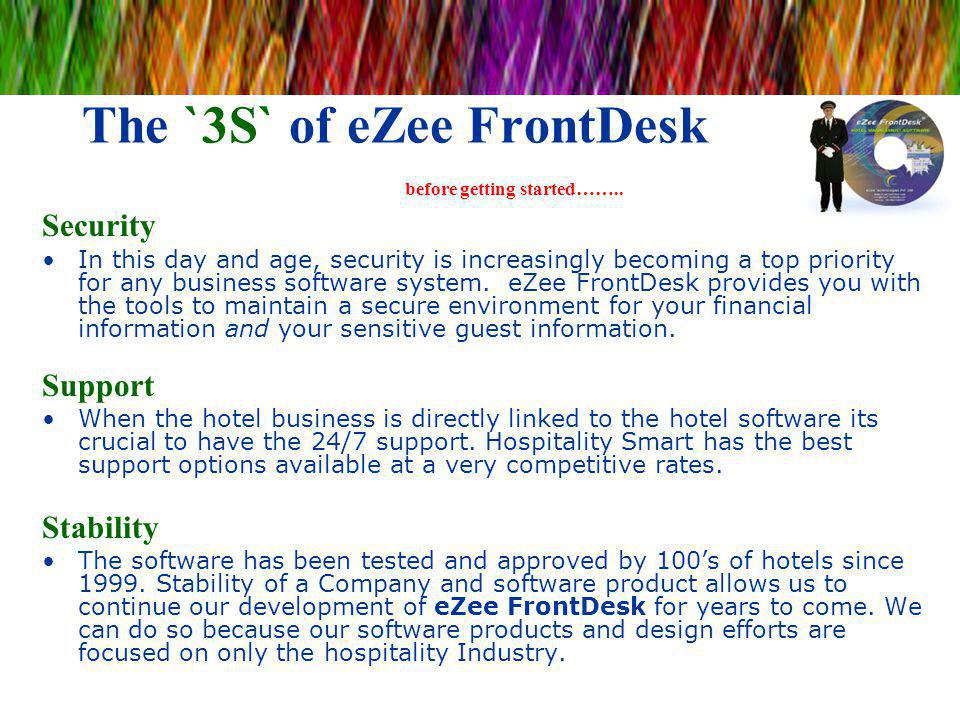 The `3S` of eZee FrontDesk before getting started…….. Security In this day and age, security is increasingly becoming a top priority for any business
