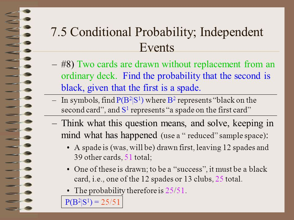 7.5 Conditional Probability; Independent Events –#8) Two cards are drawn without replacement from an ordinary deck.