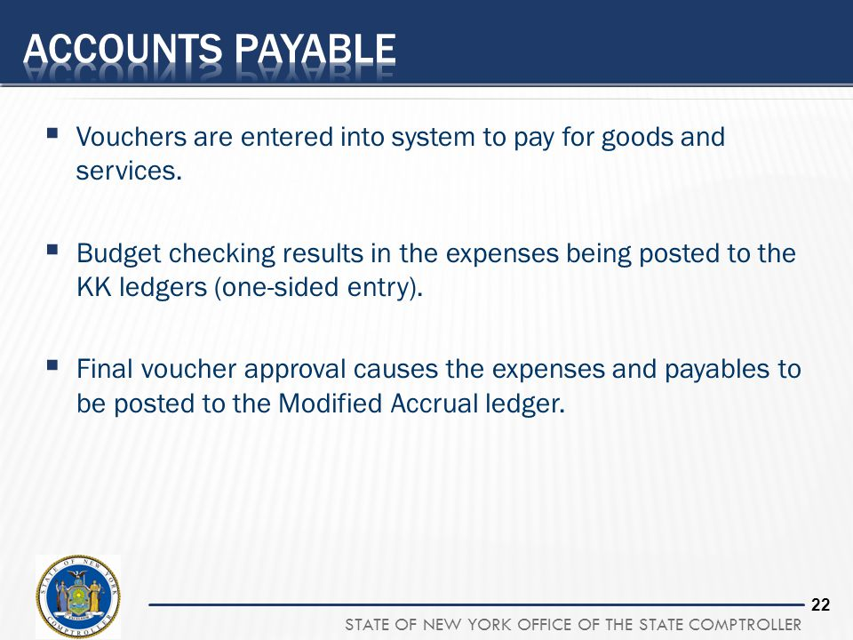 22 Vouchers are entered into system to pay for goods and services. Budget checking results in the expenses being posted to the KK ledgers (one-sided e