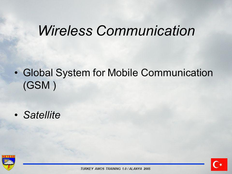 TURKEY AWOS TRAINING 1.0 / ALANYA 2005 Wireless Communication Global System for Mobile Communication (GSM ) Satellite
